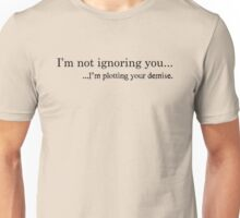 Plotting (Black Text) Unisex T-Shirt