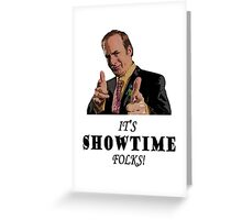 It's Showtime Folks! Greeting Card