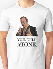 You. Will. Atone T-Shirt