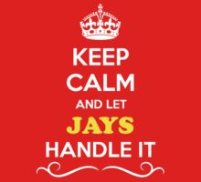 Keep Calm and Let JAYS Handle it Kids Clothes