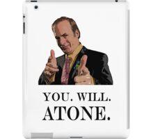 You. Will. Atone iPad Case/Skin