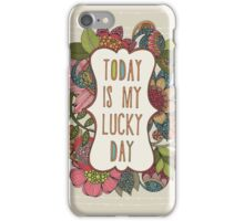 Today is my lucky day iPhone Case/Skin