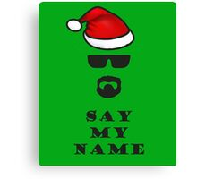 Say My Name - Santa Canvas Print