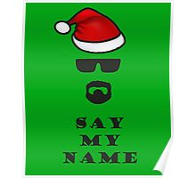 Say My Name - Santa Poster