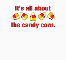 It's all about the Candy Corn Unisex T-Shirt