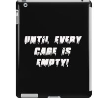Until Every Cage Is Empty 2 iPad Case/Skin