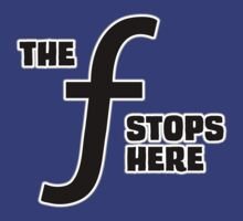 The F-Stops Here by ezcreative
