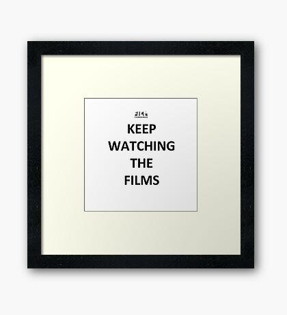 Keep Watching the Films - BLACK Framed Print