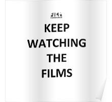 Keep Watching the Films - BLACK Poster