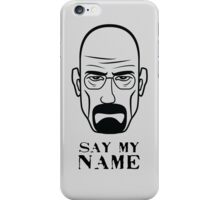 Breaking Bad - Say my name iPhone Case/Skin