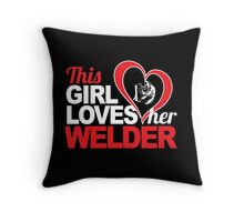 Awesome 'This Girl Loves Her Welder' Hoody Throw Pillow