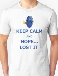 Dory Keep Calm and Nope... Lost It  T-Shirt