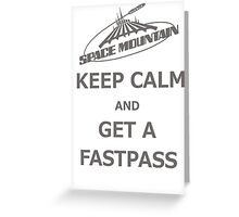 Keep Calm And Get A Fastpass Greeting Card