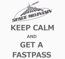 Keep Calm And Get A Fastpass by ByMinotti