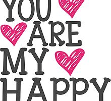 You are my happy by junkydotcom
