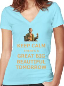 Keep Calm There's A Great Big Beautiful Tomorrow Women's Fitted V-Neck T-Shirt
