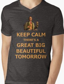 Keep Calm There's A Great Big Beautiful Tomorrow Mens V-Neck T-Shirt
