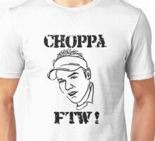 ChoppA FTW Unisex T-Shirt