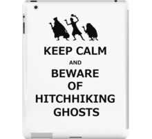 Keep Calm and Beware of Hitchhiking Ghosts iPad Case/Skin