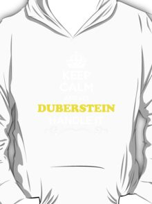 Keep Calm and Let DUBERSTEIN Handle it T-Shirt