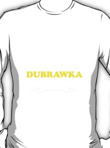 Keep Calm and Let DUBRAWKA Handle it T-Shirt