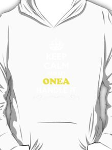 Keep Calm and Let ONEA Handle it T-Shirt