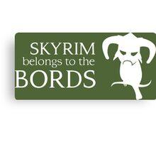 Skyrim belongs to the Bords Canvas Print