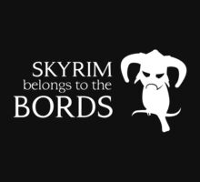 Skyrim belongs to the Bords by Steph Magpie