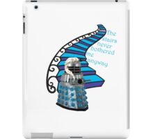 The Stairs Never Bothered Me Anyway iPad Case/Skin