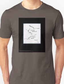 """I Saw a Bird Catch the Wind...""  Unisex T-Shirt"