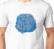 La Vita e Bella Unisex T-Shirt