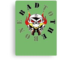 Bad To The Bone. Canvas Print