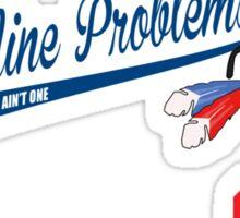 99 Problems Sticker