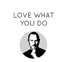 Steve jobs shirt - Love what you do Photographic Print