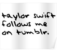 Taylor Swift follows me on tumblr. Poster