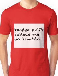 Taylor Swift follows me on tumblr. T-Shirt