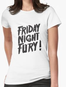 Friday Night Fury! Womens Fitted T-Shirt
