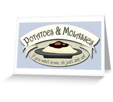 Potatoes and Molasses Greeting Card