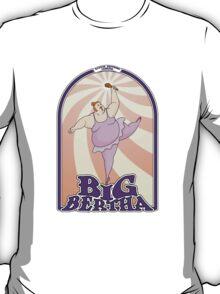 Big Bertha Tee T-Shirt