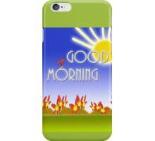 Good,morning iPhone Case/Skin