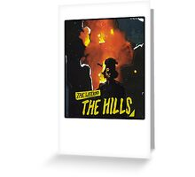 The Weeknd - The Hills Greeting Card