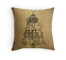 And so this is Christmas... Throw Pillow