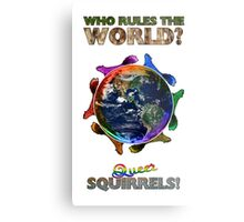 Who Rules the World? Squirrels! Metal Print
