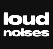 Loud Noises #1 by NostalgiCon