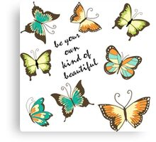 Be Your Own Beautiful Butterflies Canvas Print