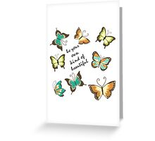 Be Your Own Beautiful Butterflies Greeting Card