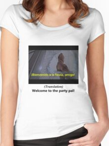 Welcome to the Party pal! Women's Fitted Scoop T-Shirt