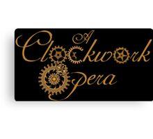 A Clockwork Opera Canvas Print