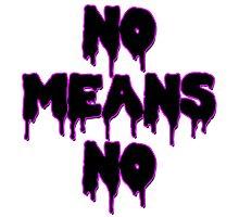 No Means No Photographic Print