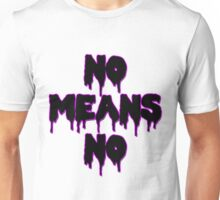 No Means No Unisex T-Shirt
